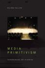 Media Primitivism: Technological Art in Africa Cover Image