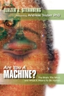 Are You a Machine?: The Brain, the Mind, And What It Means to Be Human Cover Image
