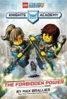 The Forbidden Power (LEGO NEXO KNIGHTS: Knights Academy #1) Cover Image