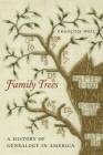 Family Trees: A History of Genealogy in America Cover Image