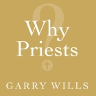 Why Priests?: A Failed Tradition Cover Image