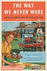 The Way We Never Were: American Families and the Nostalgia Trap Cover Image