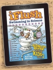Uncle John's iFlush: Swimming in Science Bathroom Reader For Kids Only! Cover Image