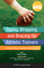 Taping, Wrapping, and Bracing for Athletic Trainers: Functional Methods for Application and Fabrication Cover Image