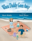 When Daddy Goes Away Cover Image
