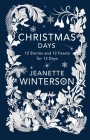 Christmas Days: 12 Stories and 12 Feasts for 12 Days Cover Image