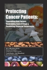 Protecting Cancer Patients: controlling risk factors, restraining cost of drugs and preventing financial catastrophe Cover Image