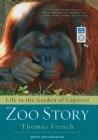 Zoo Story: Life in the Garden of Captives Cover Image