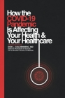 How the COVID-19 Pandemic Is Affecting Your Health and Your Healthcare Cover Image
