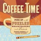 Coffee Time: Perk Up with Puzzles, Brainteasers, and Trivia Cover Image