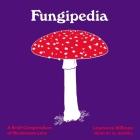 Fungipedia Lib/E: A Brief Compendium of Mushroom Lore Cover Image