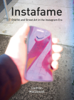Instafame: Graffiti and Street Art in the Instagram Era Cover Image