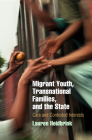 Migrant Youth, Transnational Families, and the State: Care and Contested Interests Cover Image