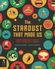 The Stardust That Made Us: A Visual Exploration of Chemistry, Atoms, Elements, and the Universe Cover Image