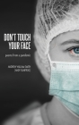 Don't Touch Your Face: poems from a pandemic Cover Image