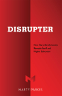 Disrupter: How Maryville University Remade Itself and Higher Education Cover Image