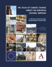 The Atlas of Climate Change Impact on European Cultural Heritage: Scientific Analysis and Management Strategies Cover Image