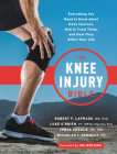 The Knee Injury Bible: Everything You Need to Know about Knee Injuries, How to Treat Them, and How They Affect Your Life Cover Image