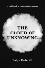 The Cloud of Unknowing: A Book Of Contemplation The Which Is Called The Cloud Of Unknowing, In The Which A Soul Is Oned With God Cover Image