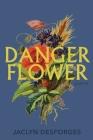 Danger Flower Cover Image