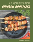 123 Special Chicken Appetizer Recipes: The Best Chicken Appetizer Cookbook on Earth Cover Image