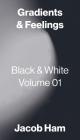 Gradients & Feelings: Black & White Volume 01 Cover Image