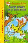 Cuatro Ratones En La Selva Negra = Four Mice Deep in the Jungle (Geronimo Stilton #4) Cover Image