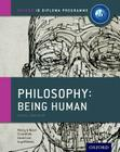 Ib Philosophy Being Human Course Book: Oxford Ib Diploma Program Cover Image