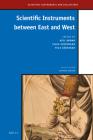 Scientific Instruments Between East and West (Scientific Instruments and Collections #7) Cover Image