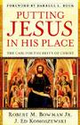 Putting Jesus in His Place: The Case for the Deity of Christ Cover Image