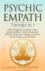 Psychic Empath: 5 BOOKS IN 1 Reiki for Beginners, Kundalini, Chakra Healing, Buddhism, Psychic development, Third eye, Deep Sleep Tech Cover Image