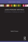 Judeo-Persian Writings: A Manifestation of Intellectual and Literary Life (Iranian Studies) Cover Image