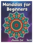 Mandalas for Beginners: An Adult Coloring Book Featuring 50 of the World's Most Beautiful Mandalas for Stress Relief and Relaxation Coloring P Cover Image