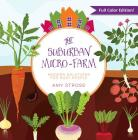 The Suburban Micro-Farm: Modern Solutions for Busy People Cover Image