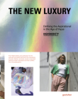 The New Luxury: Defining the Aspirational in the Age of Hype Cover Image