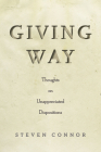 Giving Way: Thoughts on Unappreciated Dispositions Cover Image