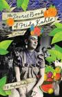 The Secret Book of Frida Kahlo Cover Image