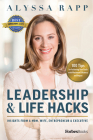 Leadership & Life Hacks: Insights from a Mom, Wife, Entrepreneur & Executive Cover Image