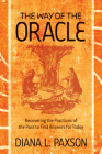 The Way of the Oracle: Recovering the Practices of the Past to Find Answers for Today Cover Image