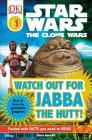 DK Readers L1: Star Wars: The Clone Wars: Watch out for Jabba the Hutt!: Read All About the Gruesome Gangster (DK Readers Level 1) Cover Image