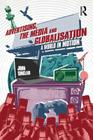 Advertising, the Media and Globalisation: A World in Motion Cover Image