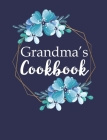 Grandma's Cookbook: Create Your Own Recipe Book, Empty Blank Lined Journal for Sharing Your Favorite Recipes, Personalized Gift, Pretty Na Cover Image