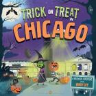 Trick or Treat in Chicago: A Halloween Adventure in the Windy City Cover Image