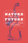 The Nature of the Future: Agriculture, Science, and Capitalism in the Antebellum North Cover Image