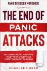 Panic Disorder Workbook: THE END OF PANIC ATTACKS - Self-Therapeutic Solutions To Let Your Anxiety and Worry Fade Away For Good Cover Image