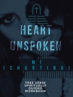 A Heart Unspoken: Free Verse Spiritually Guided Workbook Cover Image