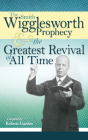 The Smith Wigglesworth Prophecy and the Greatest Revival of All Time Cover Image