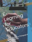 E-Learning for Educators: 21st Century Pedagogical Approaches Cover Image