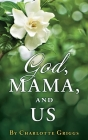 GOD, MAMA, and US Cover Image