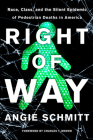 Right of Way: Race, Class, and the Silent Epidemic of Pedestrian Deaths in America Cover Image
